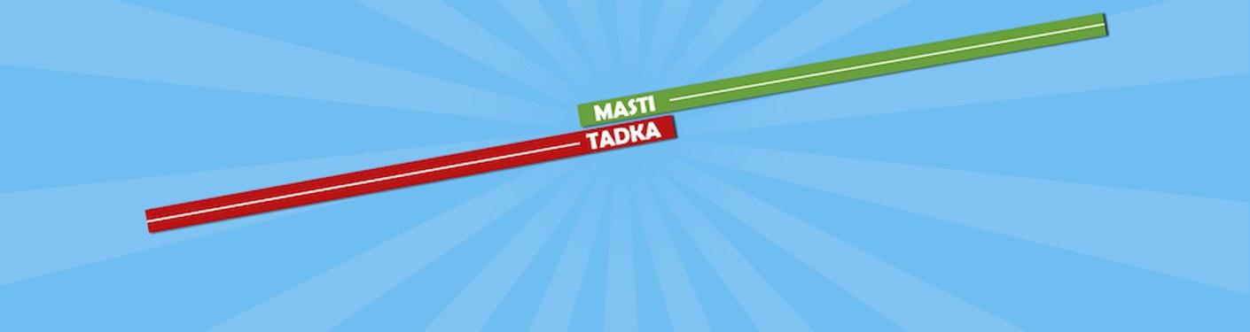 Mastii Tadka