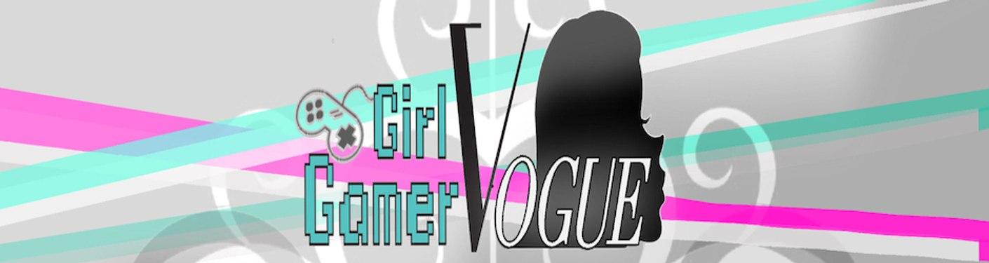Girl Gamer Vogue