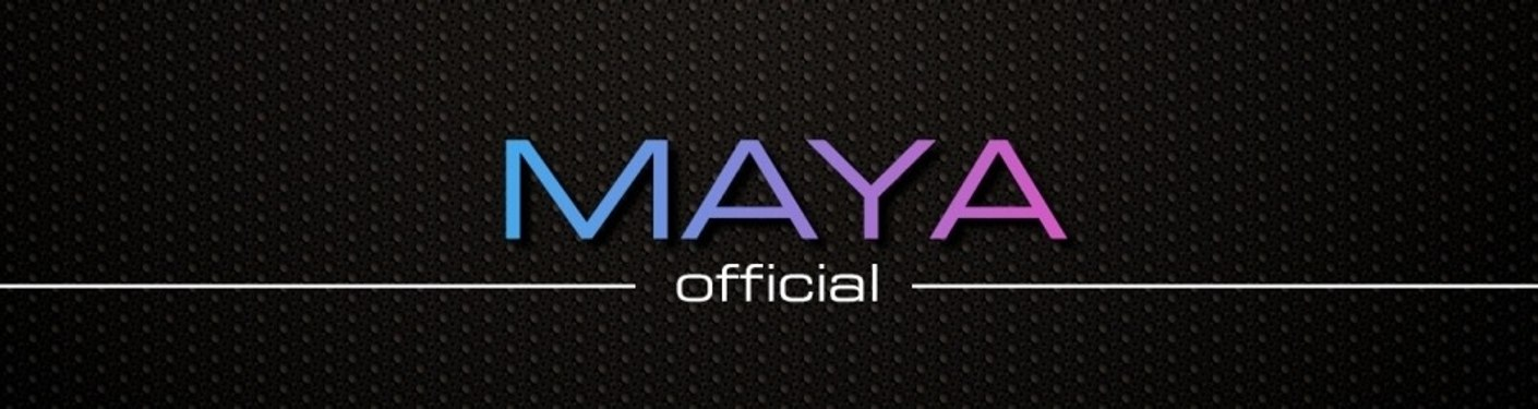 MAYA [OFFICIAL CHANNEL]