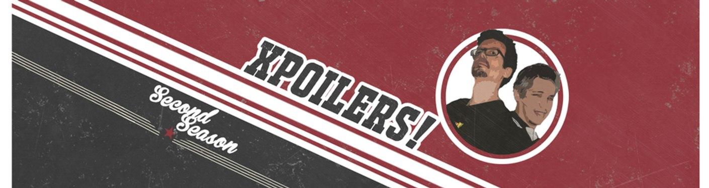 XPOILERS!