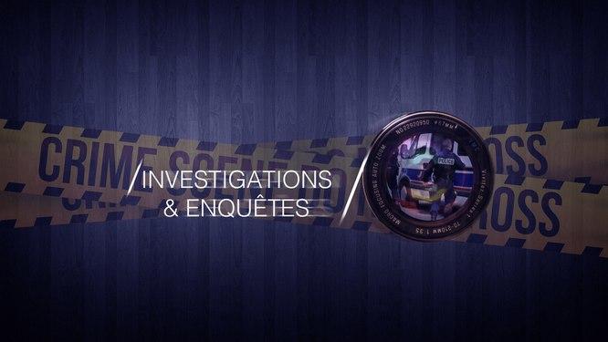 Investigations & Enquêtes
