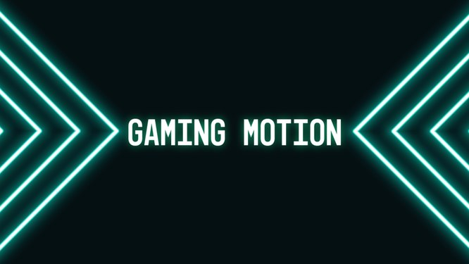 Gaming-Motion