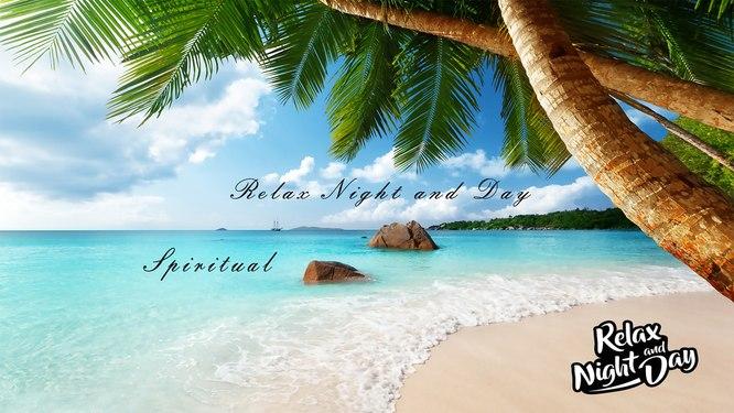 Spiritual Music - Relax Night and Day