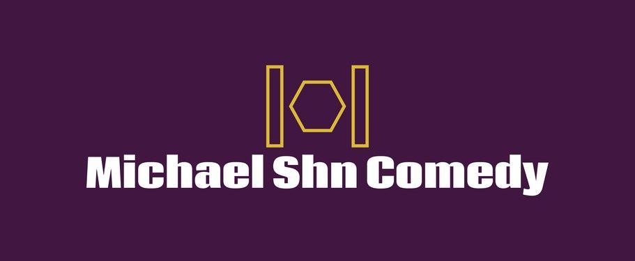 Michael Shn Comedy