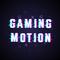 Gaming-Motion