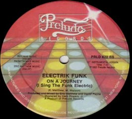 80's Funky Boogie music - Electrik Funk - On A Journey  Instrumental version 1982 prelude records