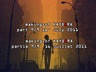 making-of  KAYDARA   Epilogue 9/9