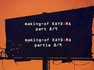 making-of  KAYDARA   Difficulties 8/9