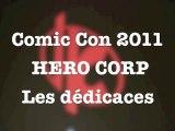 HERO CORP à la Comic Con 2011 - Dédicaces