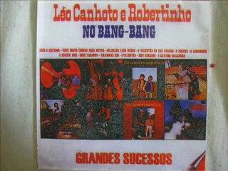 Leo Canhoto e Robertinho-A Historia de um Azarado
