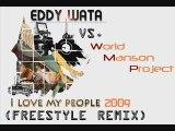 Eddy Wata vs. World Manson Project - I Love My People 2009