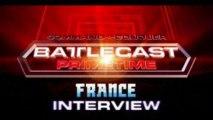 Battlecast Primetime France - Interview #2