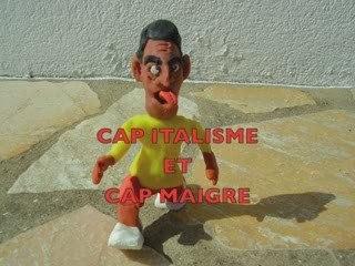 CAP ITALISME ET CAP MAIGRE