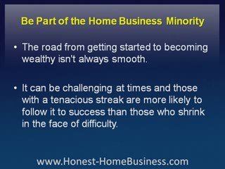 Honest Home Business: Be Part of the Home Business Minority