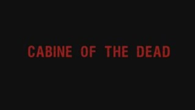 CABINE OF THE DEAD - Le Teaser