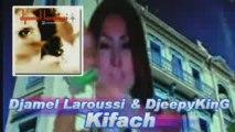 Djamel Laroussi Kifach remix by DjeepyKinG