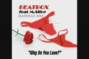 Beatbox Feat M.Slice - Why do you love (marbrax radio edit)