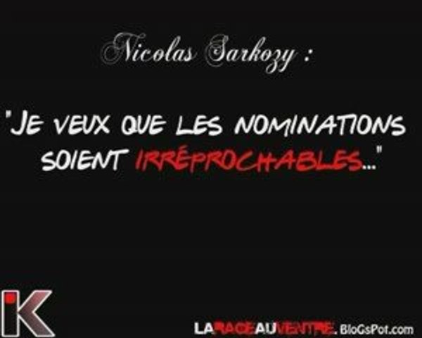 Sarkozy et ses nominations irréprochables