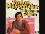 Stéphane Collaro - Tonton Mayonnaise
