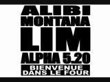ALPHA 5.20 feat LIM Alibi Montana - BIENVENUE DANS LE FOUR