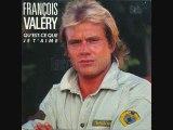 François Valery  Qu'est-ce que je t'aime