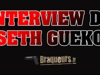 Interview de Seth Gueko pour Braqueurs.fr