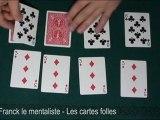 Tour de cartes par Franck le mentaliste : Les cartes folles