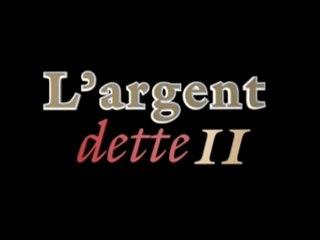 L'Argent Dette 2 : Promesses Chimériques 2010 FR intégral