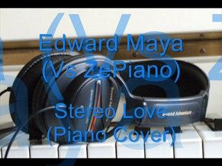 Edward Maya (Vs ZePiano) - Stereo Love (Piano Cover)