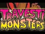 teaser TRAVESTI monsters TOFS
