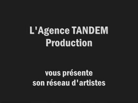 Artistes de l'Agence TANDEM Production
