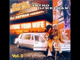 DJ Kefran (La Meute) - Intro (I Funk Your Wife Vol.2)
