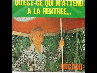 MICHOU - QU'EST-CE-QUI M'ATTEND A LA RENTREE ?