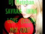 DJ Metehan SAVRAN İNNA (CLUB) MİX EDİT Electro