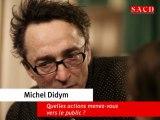 Michel Didym : quelles actions vers le public ?
