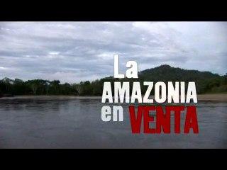 Documental - Amazonia en Venta