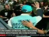 Ban Ki-Moon recorre zonas afectadas en Concepción