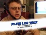 PLEIN LES YEUX - PARODIE