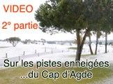 CAP D'AGDE - 2010 - Sur les pistes enneigées du Cap d'Agde ( Hérault) Partie 2