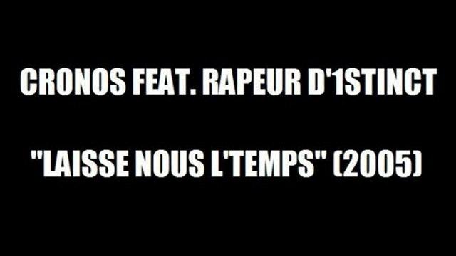 CRONOS FEAT. RAPEUR D'1STINCT - LAISSE NOUS L'TEMPS...(2005)