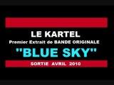Le Kartel - Blue Sky (Premier Extrait de ''BANDE ORIGINALE''