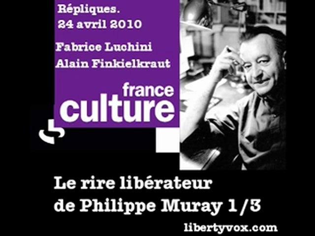Le rire libérateur de Philippe Muray 1/3