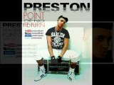 PRESTON  Point Of No Return NEW HIP-HOP RNB 2010 !!!