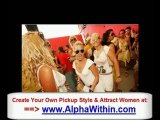 How to Pick Up Chicks Tips - How to Attract Hot Chicks Secre