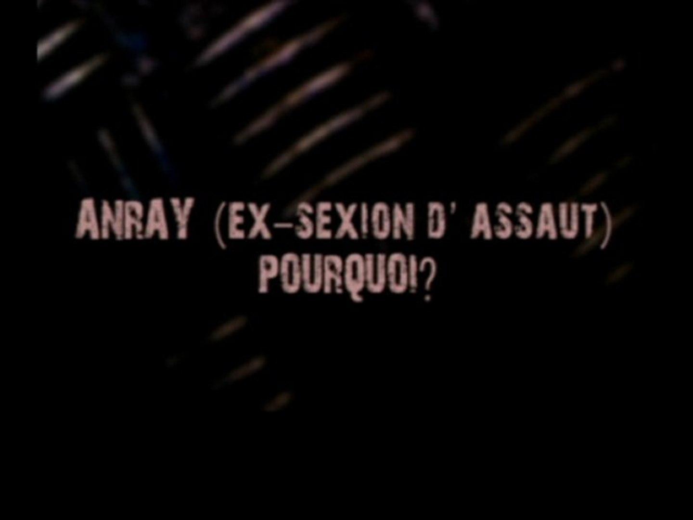 Anray (ex-sexion d'assaut) - Pourquoi?