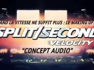 Split/Second Velocity - Making-of 4 VOSTfr