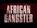 AFRICAN GANGSTER • BANDE ANNONCE OFFICIELLE • DVD LE 21 JUIN