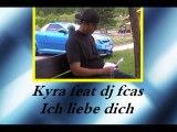 (Bonus) Kyra feat dj fcas - Ich liebe dich
