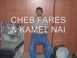 CHEB FARES & KAMEL NAI
