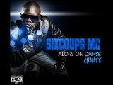 Six Coups Mc - Alors On Chante
